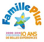 Famille Plus - 2006/2016 - 10 ans de belles expériences